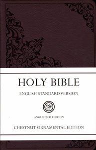 ESV Thinline Bible Chestnut Ornamental Anglicized