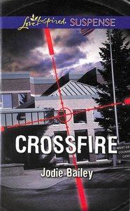 Crossfire (Love Inspired Suspense Series)