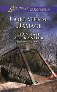 Collateral Damage (Love Inspired Suspense Series)