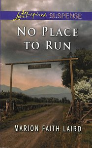 No Place to Run (Rob Roy Ranch) (Love Inspired Suspense Series)