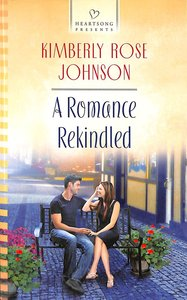 A Romance Rekindled (#1100 in Heartsong Series)