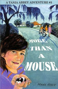 More Than a Mouse (Tania Abbey Adventure Series)