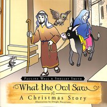 What the Owl Saw: A Christmas Story