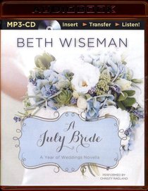 A July Bride (Unabridged, MP3) (A Year Of Weddings Novella Series Audio)