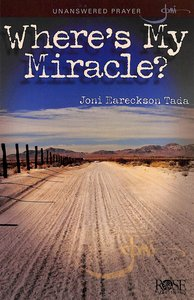 Wheres My Miracle?: Unanswered Prayer (Rose Guide Series)