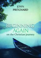 Beginning Again on the Christian Journey (Reissue) Paperback