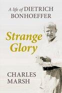 Strange Glory Paperback