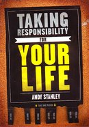 Taking Responsibility For Your Life