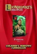 Lionheart's Disciples: Children's Ministry Curriculum Foundations (DVD) (Book 1)