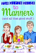 The Girl's Guide to Manners: And All That Good Stuff Paperback