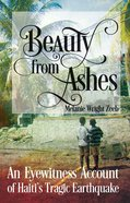 Beauty From Ashes Paperback