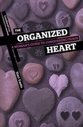 The Organized Heart: A Woman's Guide to Conquering Chaos Paperback