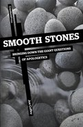Smooth Stones: Bringing Down the Giant Questions of Apologetics Paperback