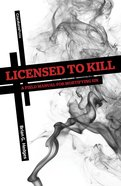 Licensed to Kill: A Field Manual For Mortifying Sin Paperback