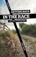 Getting Back in the Race: The Cure For Backsliding Paperback