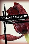 Killing Calvinism