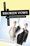 Broken Vows: Divorce and the Goodness of God Paperback