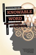 Knowable Word: Helping Ordinary People Learn to Study the Bible Paperback