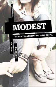 Modest: Men and Women Clothed in the Gospel