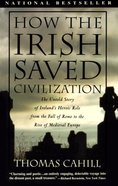 How the Irish Saved Civilization (#01 in Hinges Of History Series) Paperback