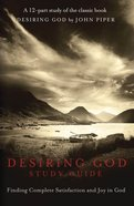 Desiring God (Study Guide) Paperback