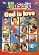 God is Love (Mosaic Series) Paperback