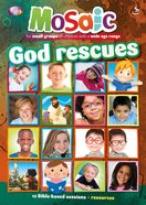 God Rescues (Mosaic Series) Paperback