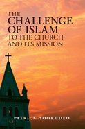 The Challenge of Islam to the Church and Its Mission Hardback