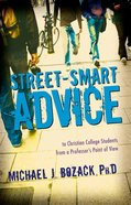 Street-Smart Advice to Christian College Students Paperback