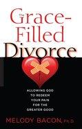 The Grace Filled Divorce Paperback