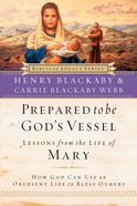 Prepared to Be God's Vessel Paperback