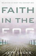 Faith in the Fog Hardback