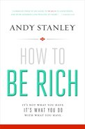 How to Be Rich: It's Not What You Have. It's What You Do With What You Have. Paperback