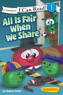 All is Fair When We Share (I Can Read!1/veggietales Series)