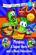Pirates, a Super Hero and a Mess Detective (I Can Read!1/veggietales Series) Hardback