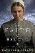 A Faith of Her Own (Middlefield Amish Novel Series) Paperback