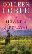 A Hearts Betrayal (#04 in Journey Of The Heart Series)