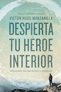 Despierta Tu Hroe Interior (Awaken Your Inner Hero) Paperback