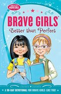 Better Than Perfect (Brave Girls Series)