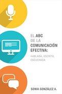 El ABC De La Comunicacin Efectiva (Abc Of Effective Communication) Paperback