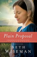 Plain Proposal (#05 in Daughters Of Promise Series) Paperback