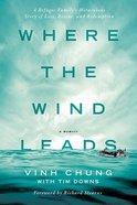 Where the Wind Leads Hardback
