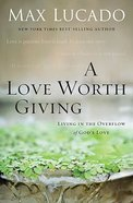 A Love Worth Giving Paperback
