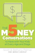 The 5 Money Conversations to Have With Your Kids At Every Age and Stage Paperback
