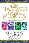 Qu Hacemos Con Estos Msicos? (What Do We Do With These Musicans?) Paperback