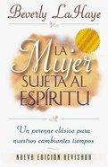 La Mujer Sujeta Al Espritu (Spirit Controlled Women, The) Paperback
