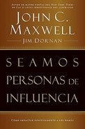 Seamos Personas De Influen (Becoming A Person Of Influence) Paperback