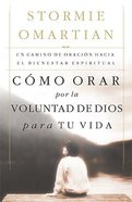 Cmo Orar Por La Voluntad De Dios Para Tu Vida (Praying For God's Will In Your Life) Paperback