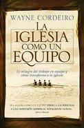 La Iglesia Como Un Equipo (Church As A Team, The) Paperback