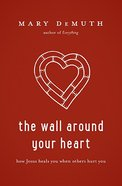 The Wall Around Your Heart Paperback